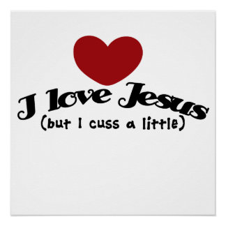 I love Jesus but I cuss a little Poster