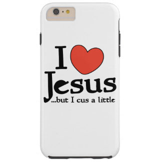 I love jesus but I cuss a little Tough iPhone 6 Plus Case