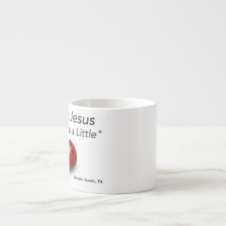 I Love Jesus but I Drink a Little 6 Oz Ceramic Espresso Cup