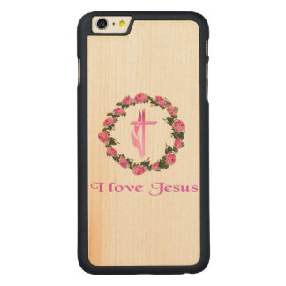 I love Jesus gifts Carved® Maple iPhone 6 Plus Case