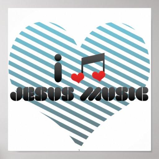 I Love Jesus Music Posters