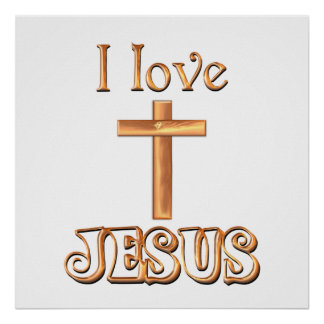 I Love Jesus Posters