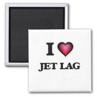 I Love Jet Lag Magnet