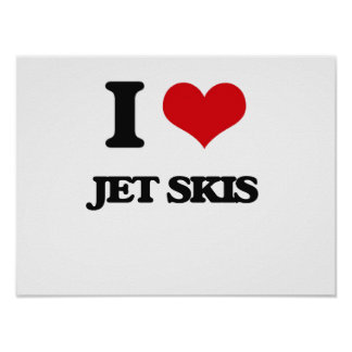 I Love Jet Skis Posters