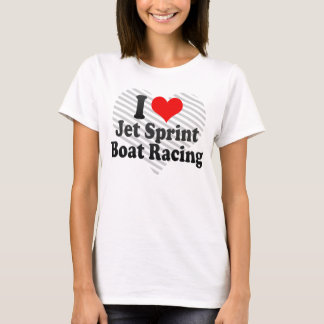 I love Jet Sprint Boat Racing T-Shirt