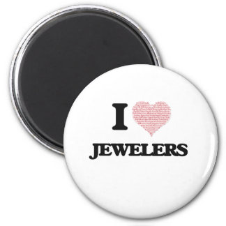 I love Jewelers (Heart made from words) 2 Inch Round Magnet