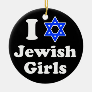 I Love Jewish Girls Ceramic Ornament