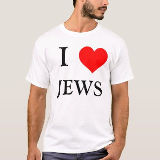 I LOVE JEWS T-Shirt