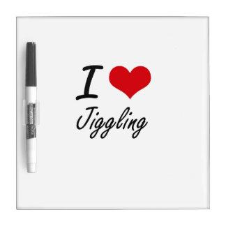 I Love Jiggling Dry Erase Board