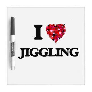 I Love Jiggling Dry-Erase Boards