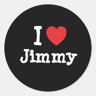 I love Jimmy heart custom personalized Classic Round Sticker
