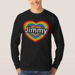 I love Jimmy. I love you Jimmy. Heart Tee Shirts