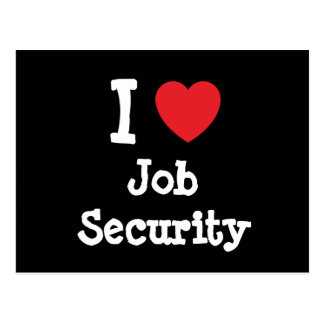 I love Job Security heart custom personalized Postcard