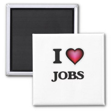 Professional Business I Love Jobs Magnet