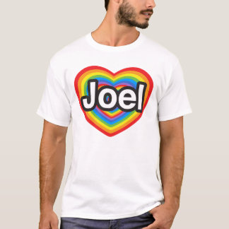 I love Joel. I love you Joel. Heart T-Shirt