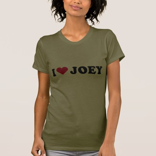 I LOVE JOEY T SHIRTS