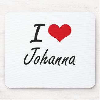 I Love Johanna artistic design Mouse Pad