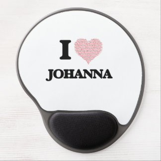 I love Johanna (heart made from words) design Gel Mouse Pad