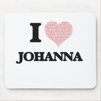 I love Johanna (heart made from words) design Mouse Pad