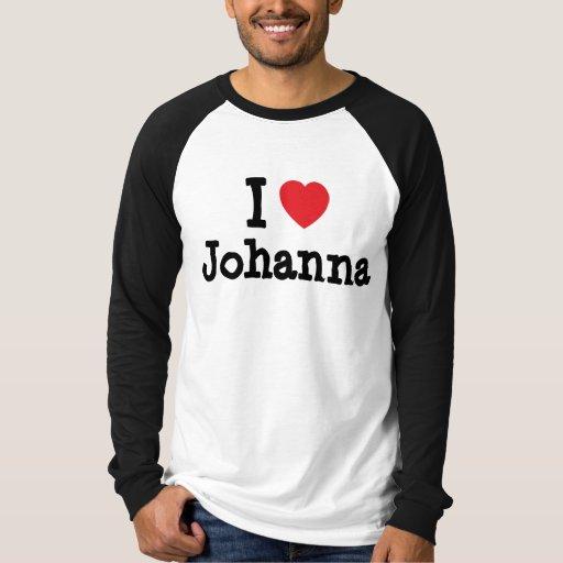 I love Johanna heart T-Shirt