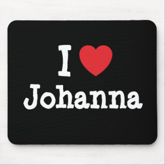 I love Johanna heart T-Shirt Mouse Pad