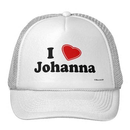 I Love Johanna Trucker Hat