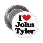 I Love John Tyler Pins