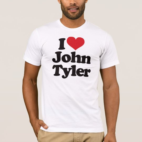 I Love John Tyler T-Shirt