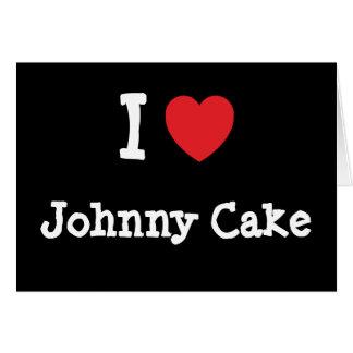 I love Johnny Cake heart T-Shirt Greeting Card