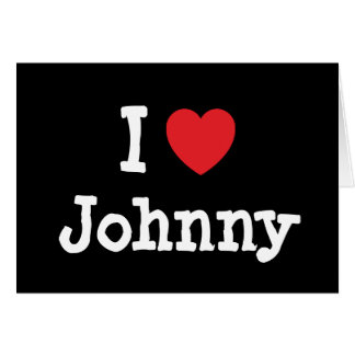 I love Johnny heart custom personalized Cards