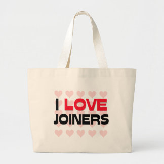 I LOVE JOINERS BAGS