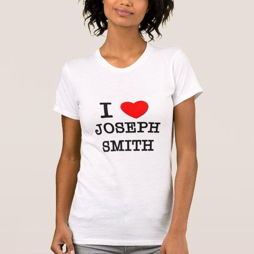 I Love Joseph Smith Tee Shirts