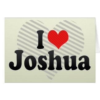 I Love Joshua Card