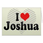I Love Joshua Greeting Card