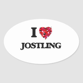I Love Jostling Oval Sticker