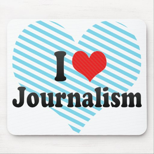 I Love Journalism Mouse Pad