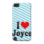 I love Joyce iPod Touch 5G Cover