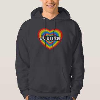 I love Juanita. I love you Juanita. Heart Hoodie