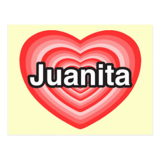 I love Juanita. I love you Juanita. Heart Postcard