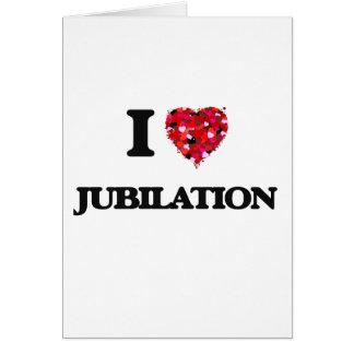 I Love Jubilation Greeting Card
