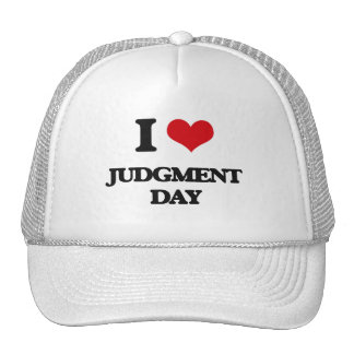 I Love Judgment Day Hats