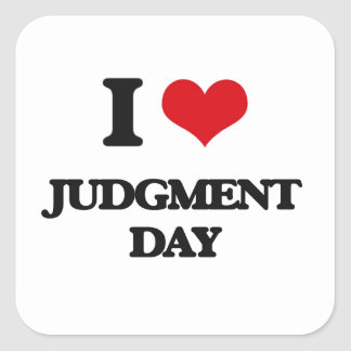 I Love Judgment Day Square Stickers
