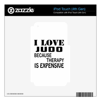 I Love Judo Because Therapy Is Expensive iPod Touch 4G Skins