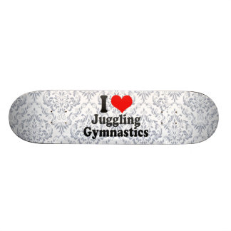 I love Juggling Gymnastics Skateboard Deck