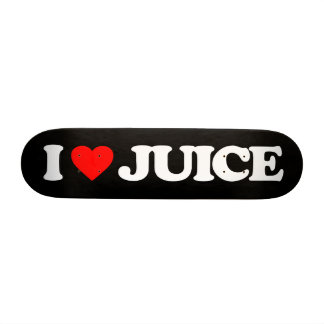 I LOVE JUICE SKATEBOARD