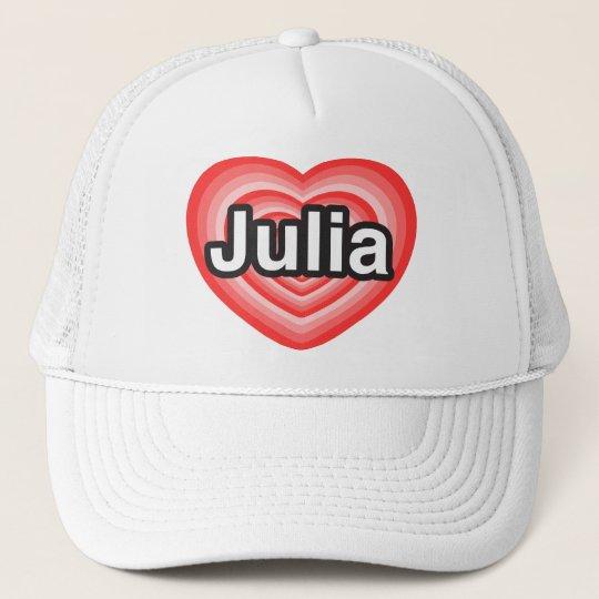 I love Julia. I love you Julia. Heart Trucker Hat