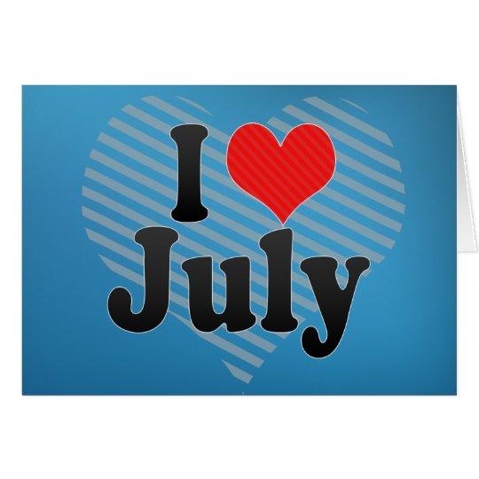 I Love July Card
