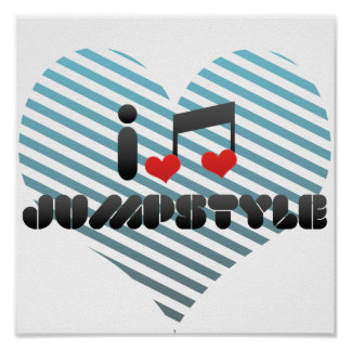 I Love Jumpstyle Print