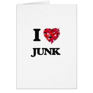 I Love Junk Greeting Card