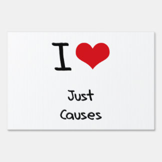 I love Just Causes Sign